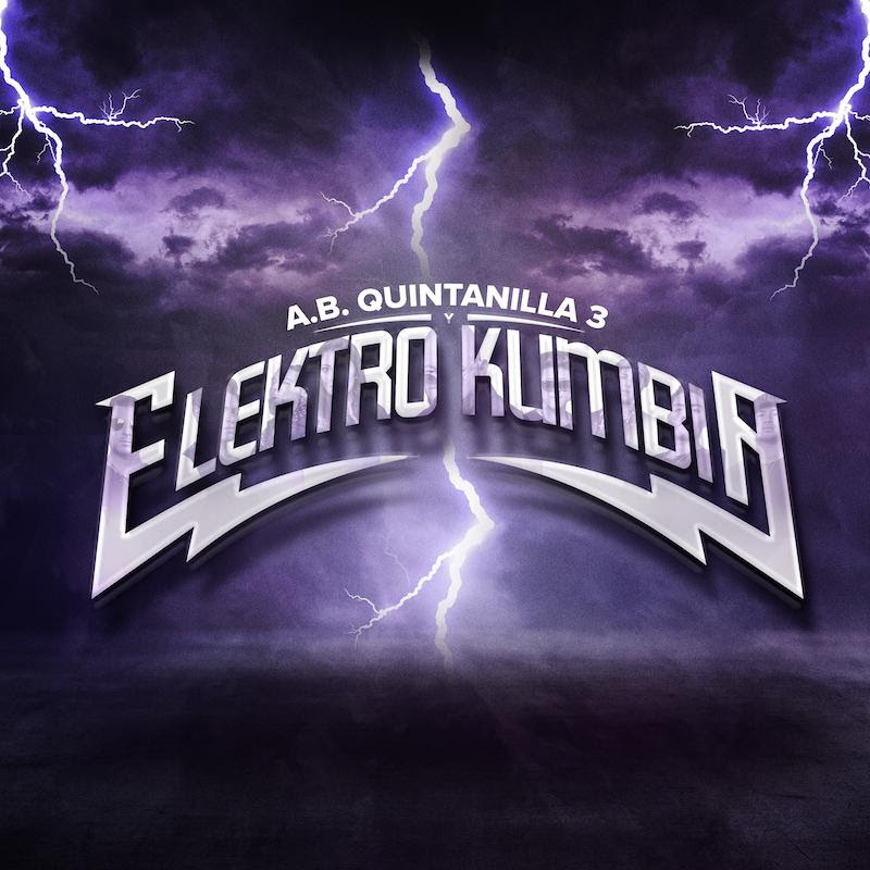 AB QUINTANILLA 3 & ELEKTRO KUMBIA LANZAN SU NUEVO ALBUM